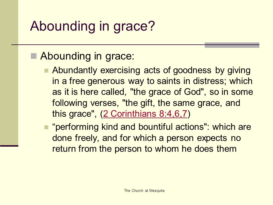 Abounding in grace Abounding in grace: