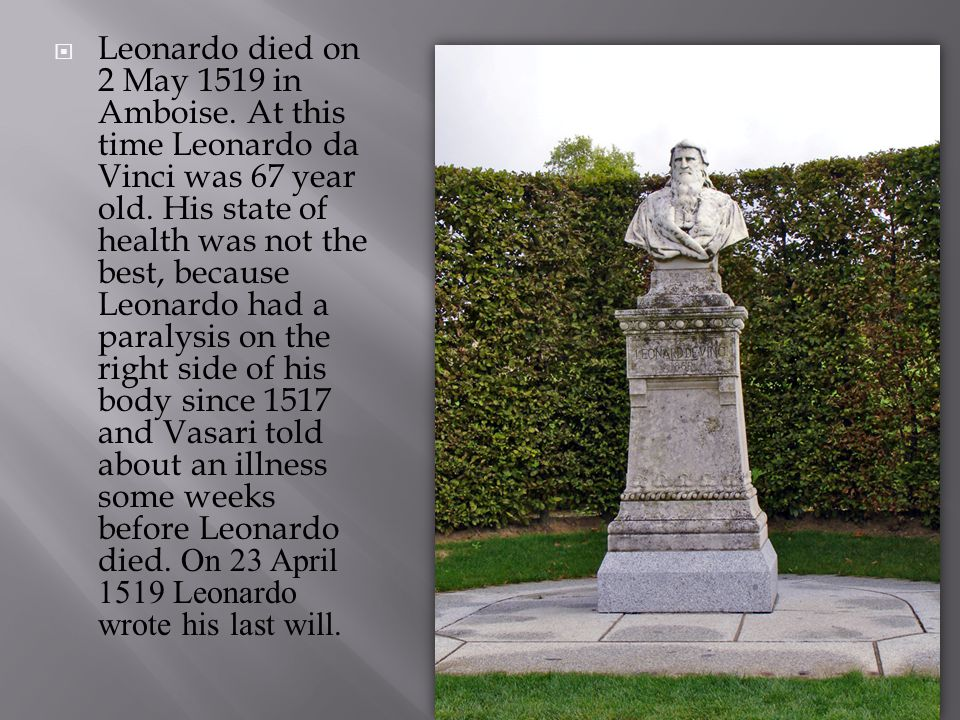 Leonardo died on 2 May 1519 in Amboise
