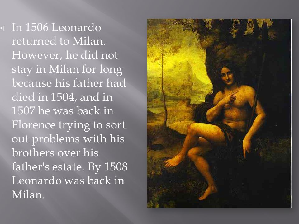 In 1506 Leonardo returned to Milan