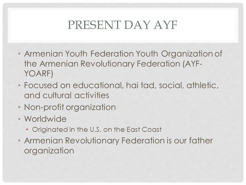 Present day ayf Armenian Youth Federation Youth Organization of the Armenian Revolutionary Federation (AYF-YOARF)