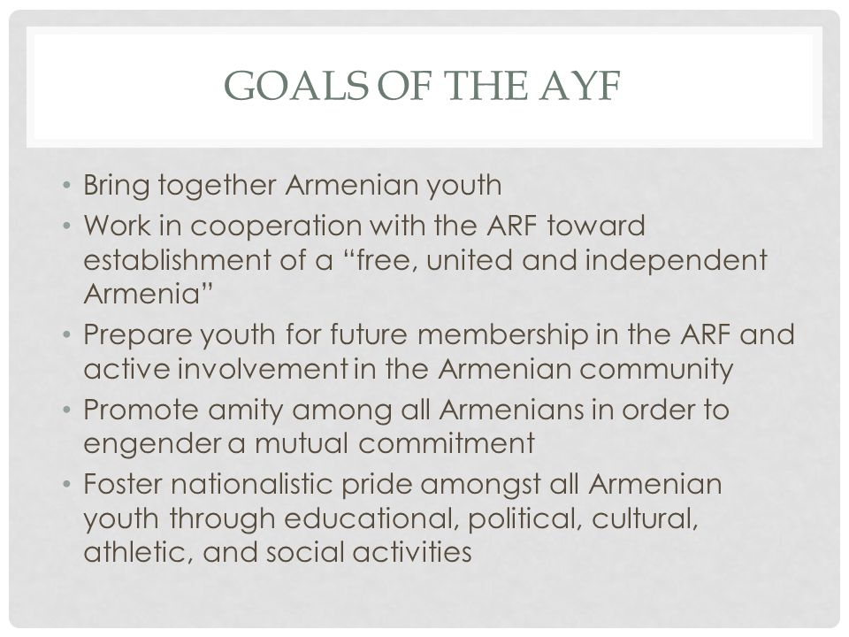Goals of the ayf Bring together Armenian youth