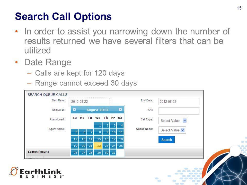 Search Call Options In order to assist you narrowing down the number of results returned we have several filters that can be utilized.