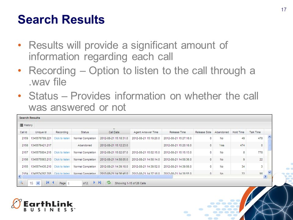 Search Results Results will provide a significant amount of information regarding each call.