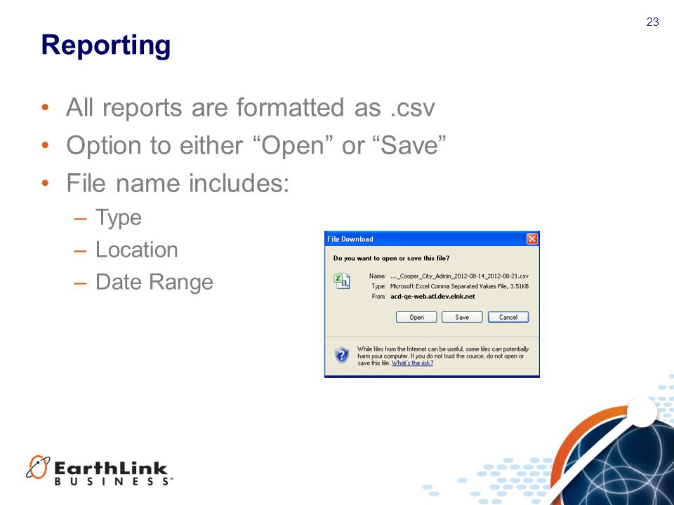 Reporting All reports are formatted as .csv
