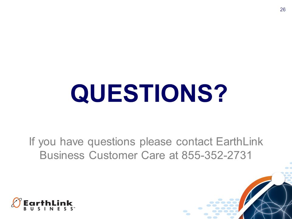 QUESTIONS If you have questions please contact EarthLink Business Customer Care at 855-352-2731