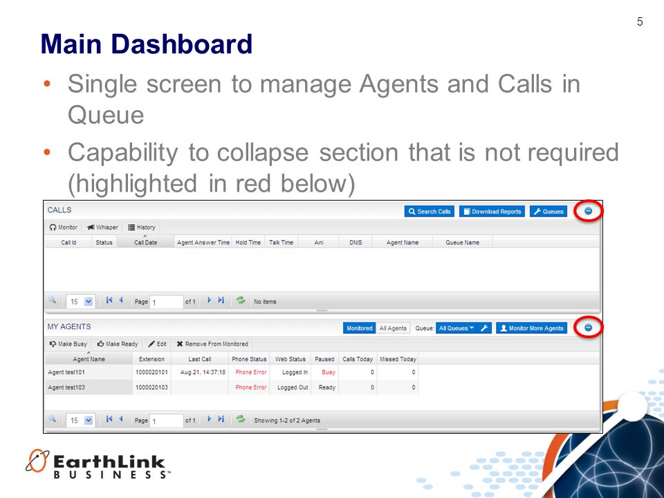 Main Dashboard Single screen to manage Agents and Calls in Queue