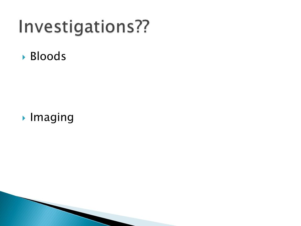 Investigations Bloods Imaging