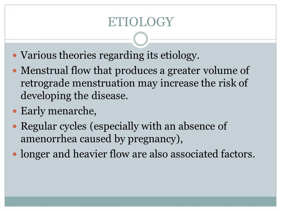 ETIOLOGY Various theories regarding its etiology.