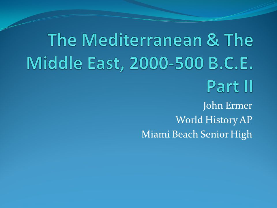 The Mediterranean & The Middle East, 2000-500 B.C.E. Part II