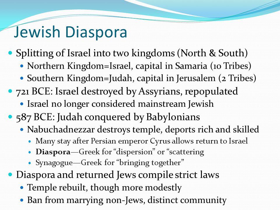 Jewish Diaspora Splitting of Israel into two kingdoms (North & South)