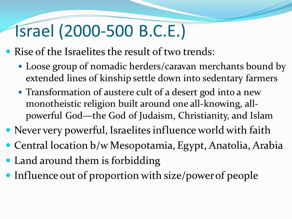 Israel (2000-500 B.C.E.) Rise of the Israelites the result of two trends:
