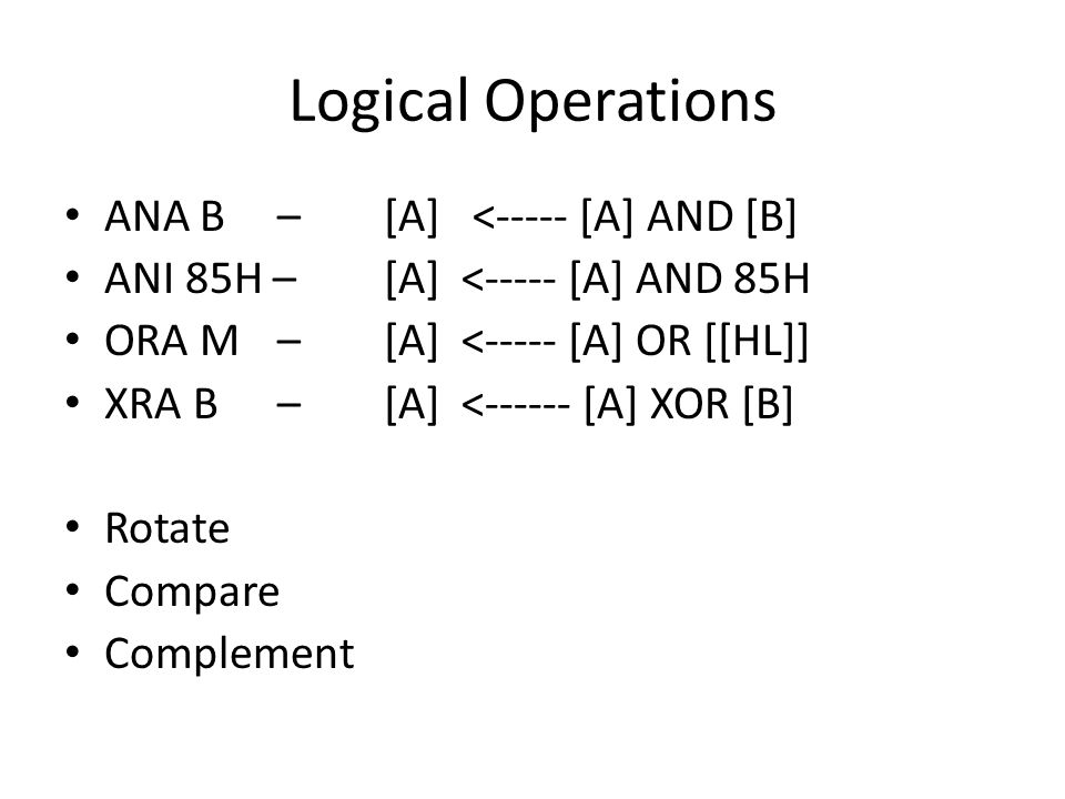 Logical Operations ANA B – [A] <----- [A] AND [B]
