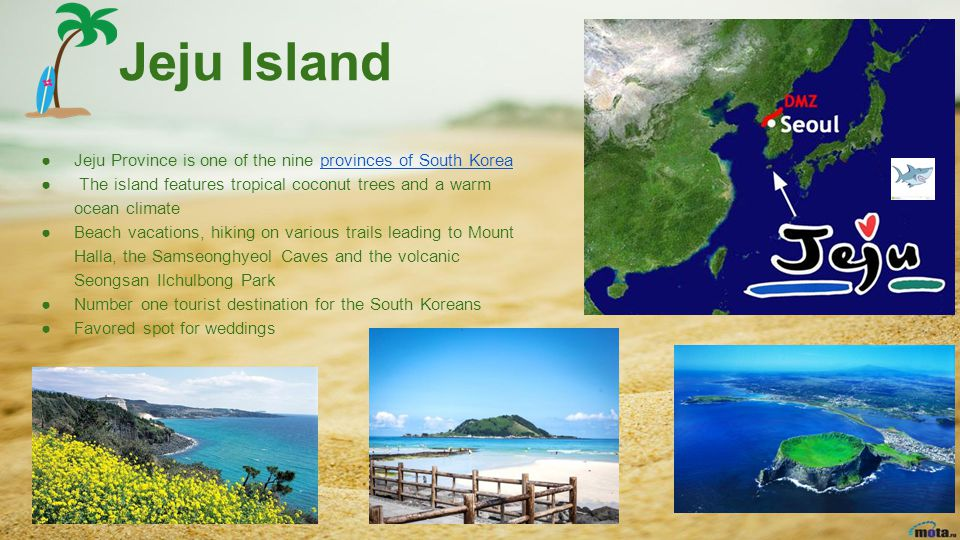 Jeju Island Jeju Province is one of the nine provinces of South Korea
