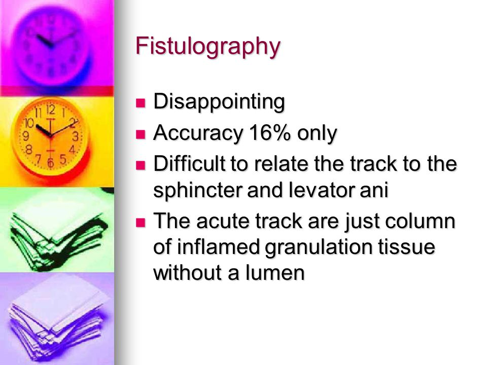 Fistulography Disappointing Accuracy 16% only