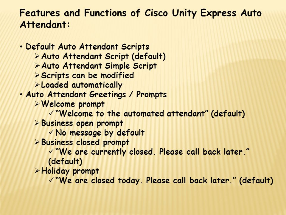 Features and Functions of Cisco Unity Express Auto Attendant: