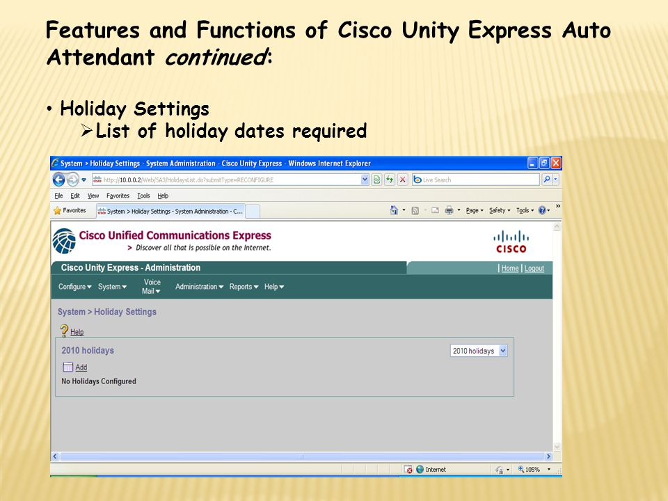 Features and Functions of Cisco Unity Express Auto Attendant continued:
