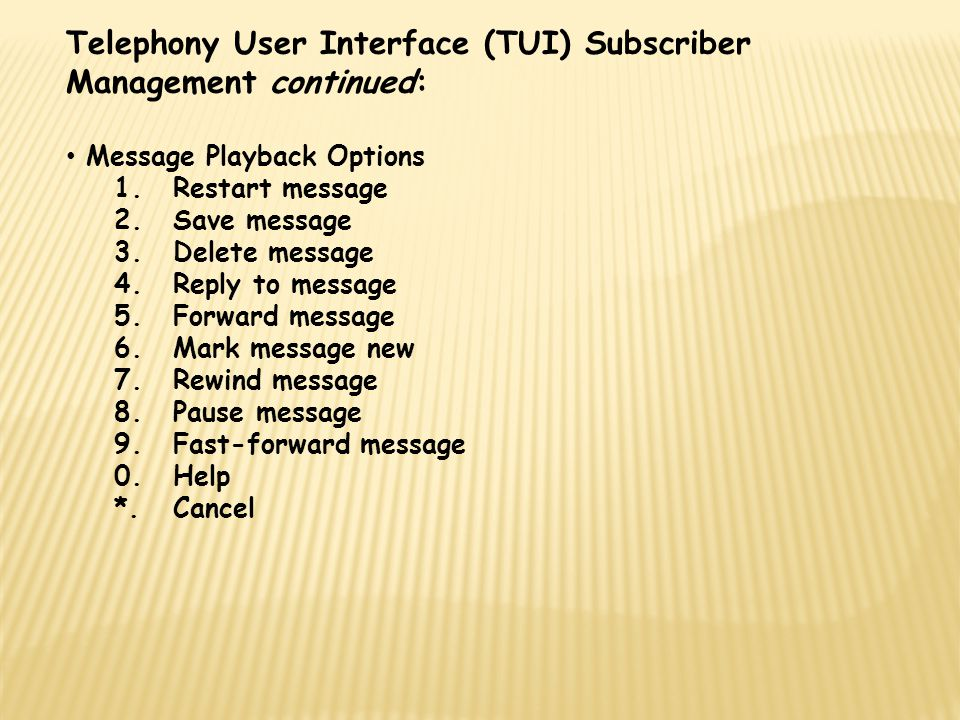 Telephony User Interface (TUI) Subscriber Management continued: