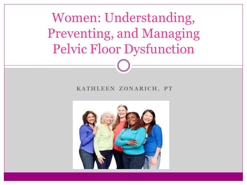 Women: Understanding, Preventing, and Managing Pelvic Floor Dysfunction
