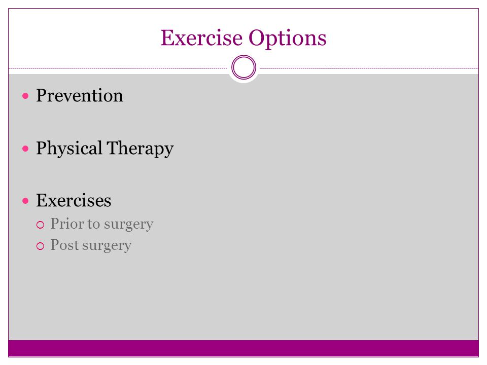 Exercise Options Prevention Physical Therapy Exercises