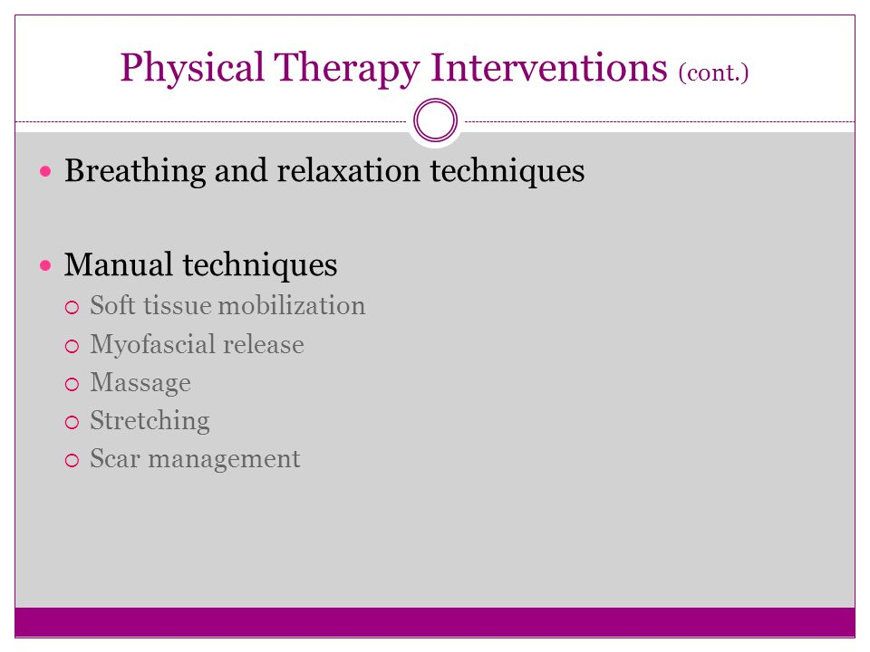 Physical Therapy Interventions (cont.)
