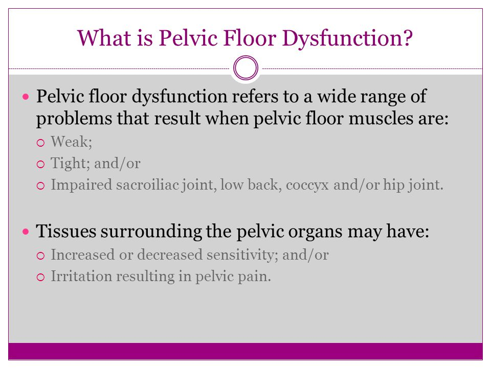 What Is Pelvic Floor Dysfunction
