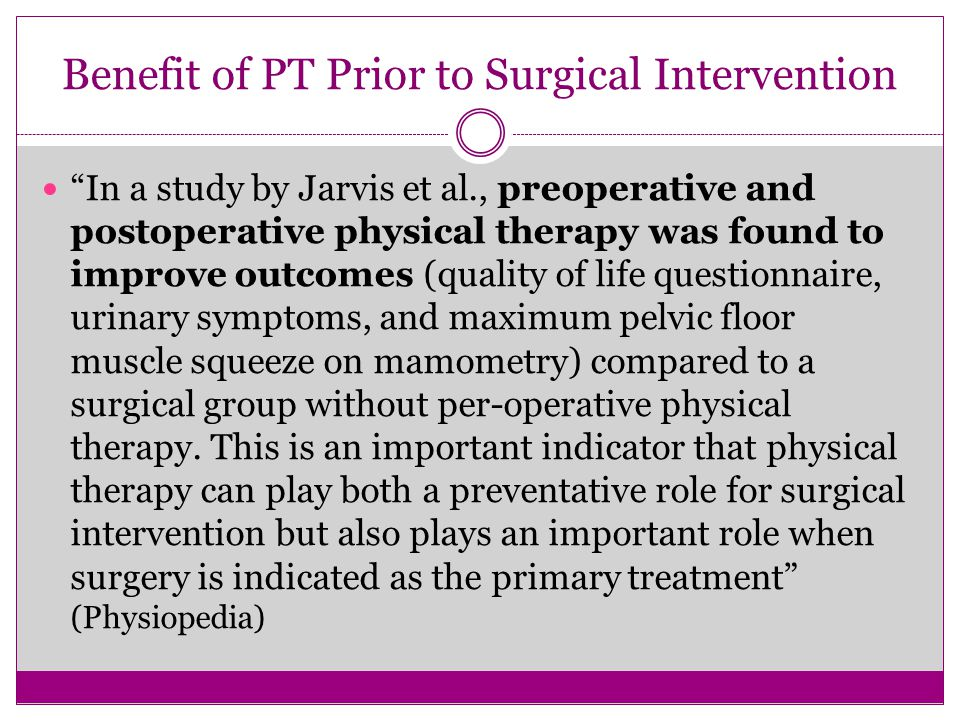 Benefit of PT Prior to Surgical Intervention