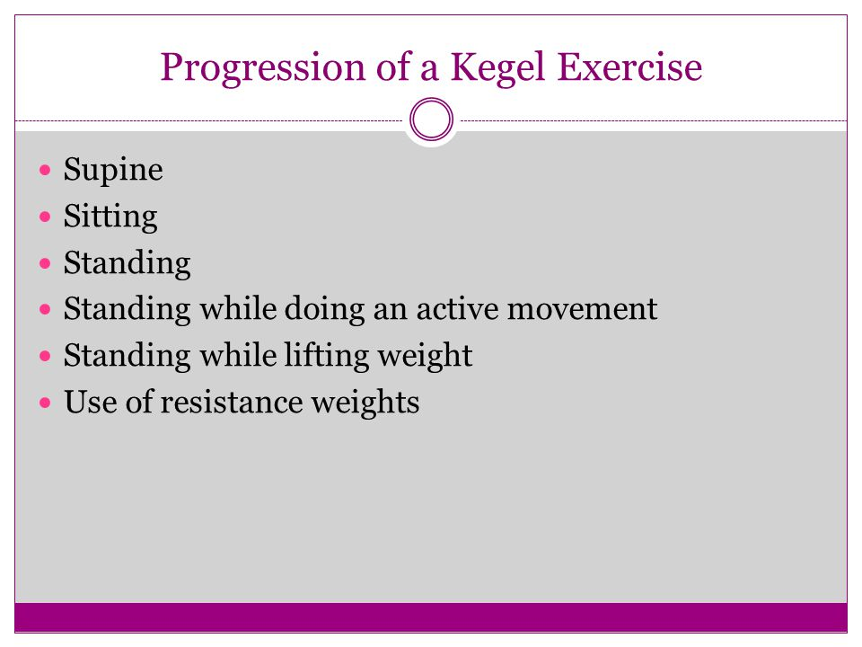 Progression of a Kegel Exercise