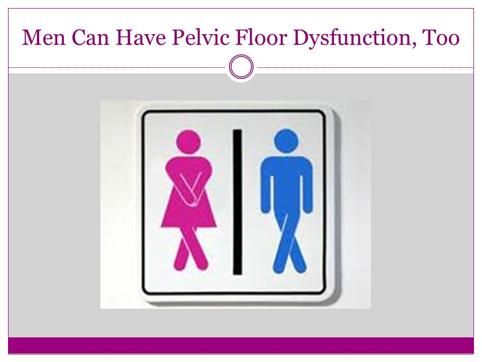 Men Can Have Pelvic Floor Dysfunction, Too