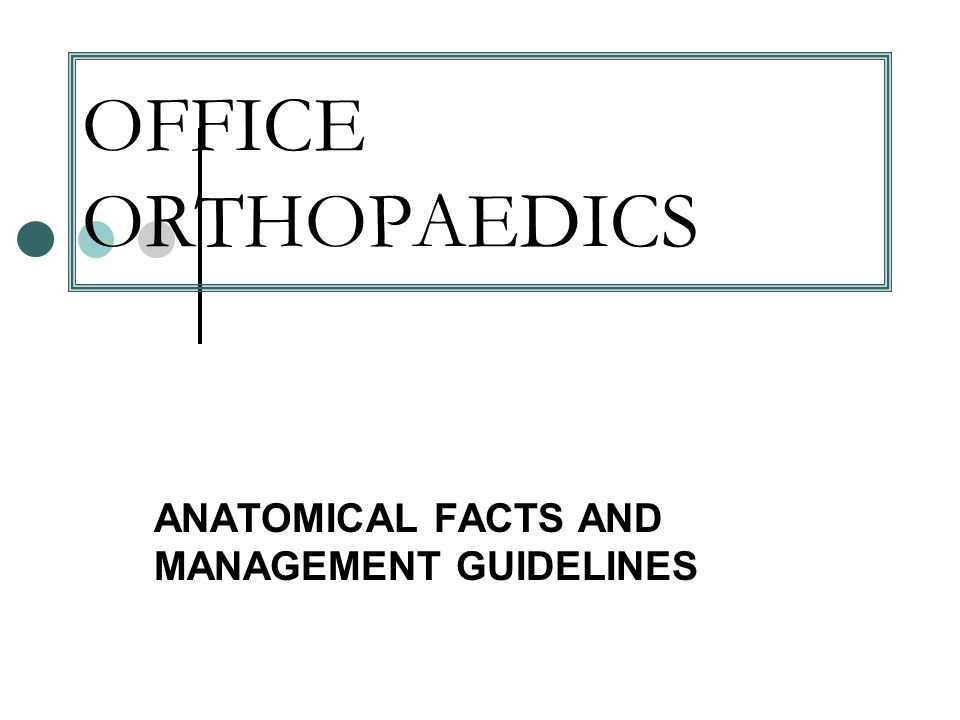 ANATOMICAL FACTS AND MANAGEMENT GUIDELINES