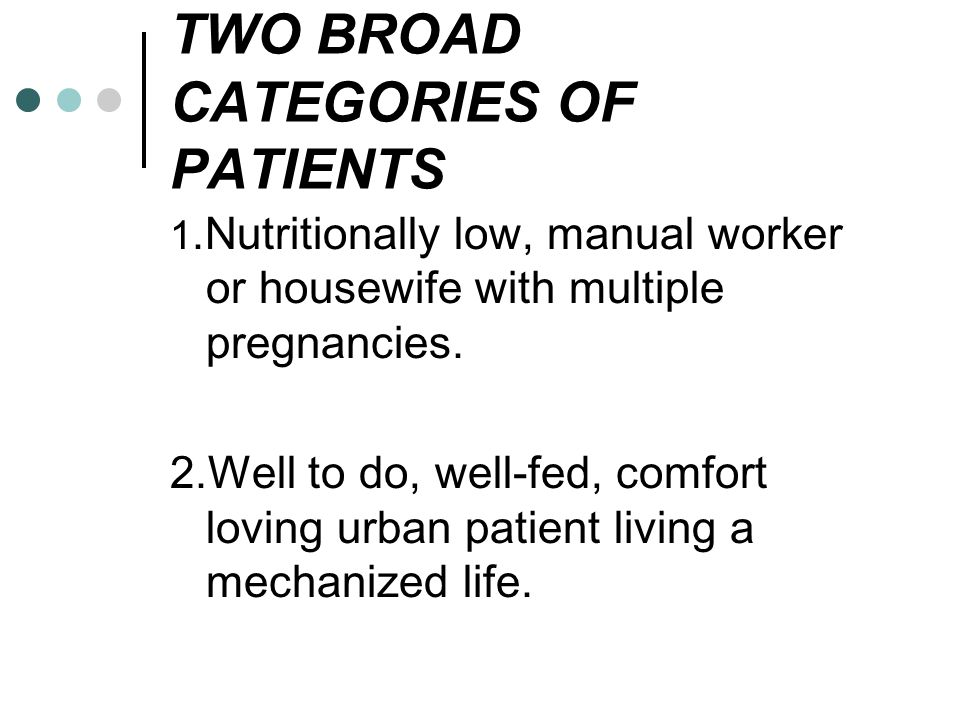 TWO BROAD CATEGORIES OF PATIENTS