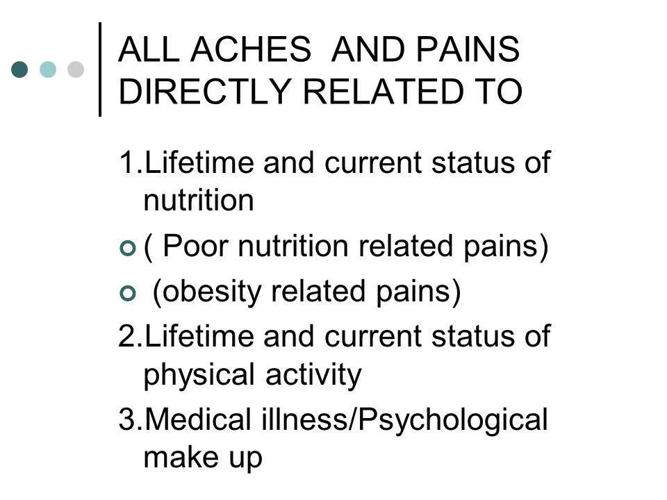 ALL ACHES AND PAINS DIRECTLY RELATED TO