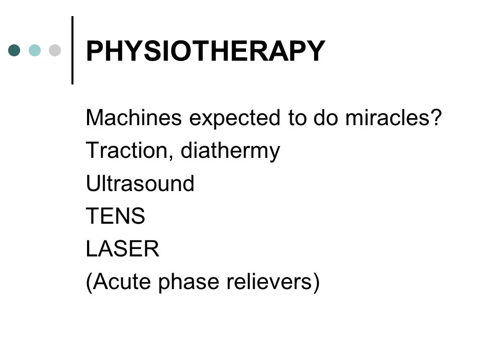 PHYSIOTHERAPY Machines expected to do miracles Traction, diathermy