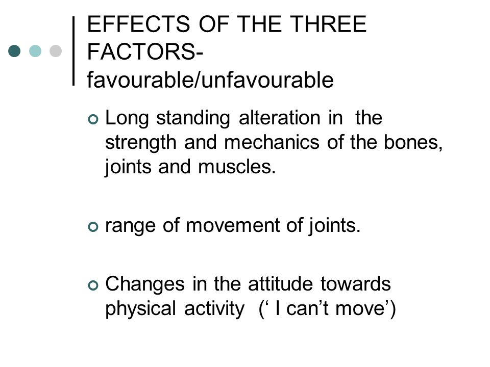 EFFECTS OF THE THREE FACTORS-favourable/unfavourable