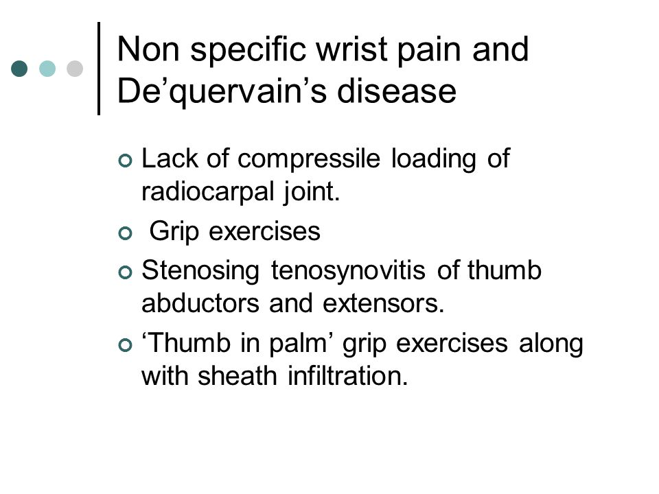 Non specific wrist pain and De'quervain's disease