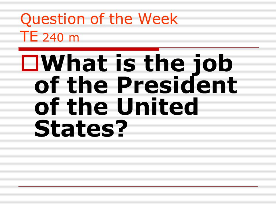 Question of the Week TE 240 m