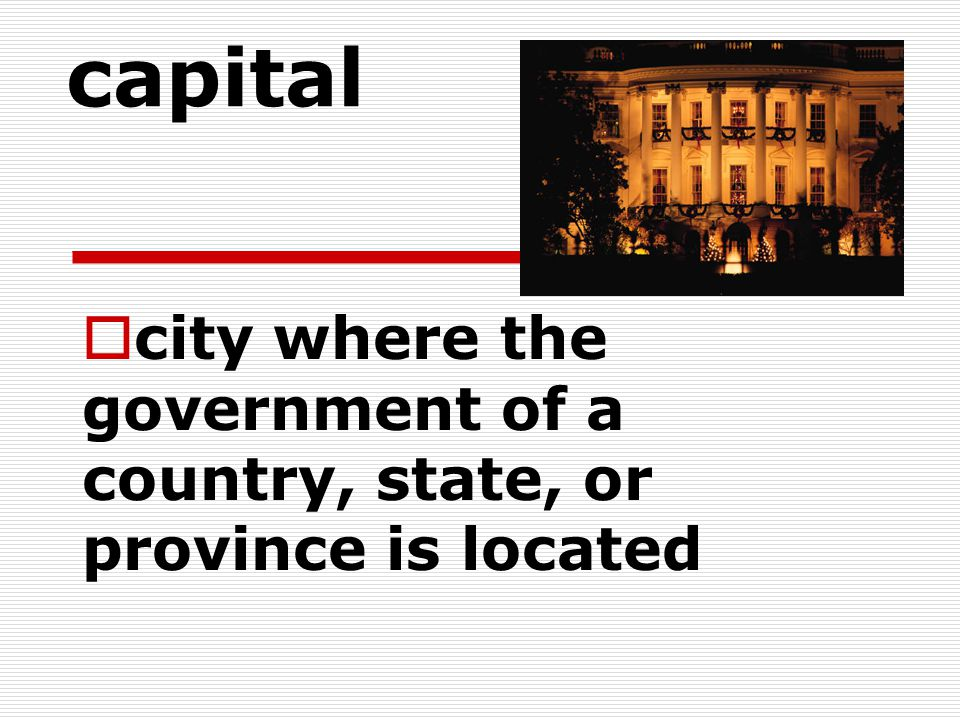 city where the government of a country, state, or province is located