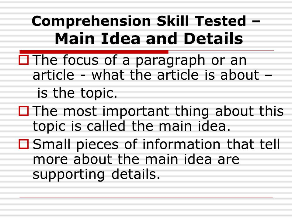 Comprehension Skill Tested – Main Idea and Details