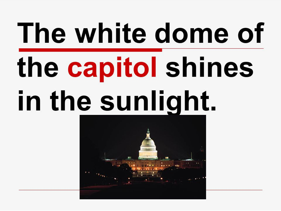 The white dome of the capitol shines in the sunlight.