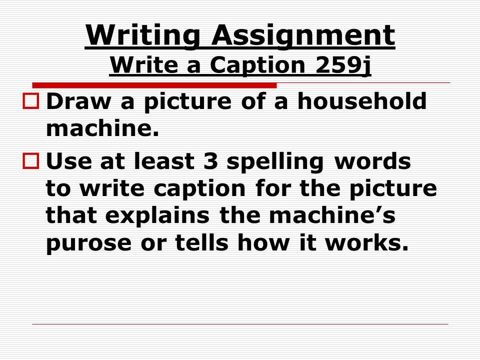 Writing Assignment Write a Caption 259j