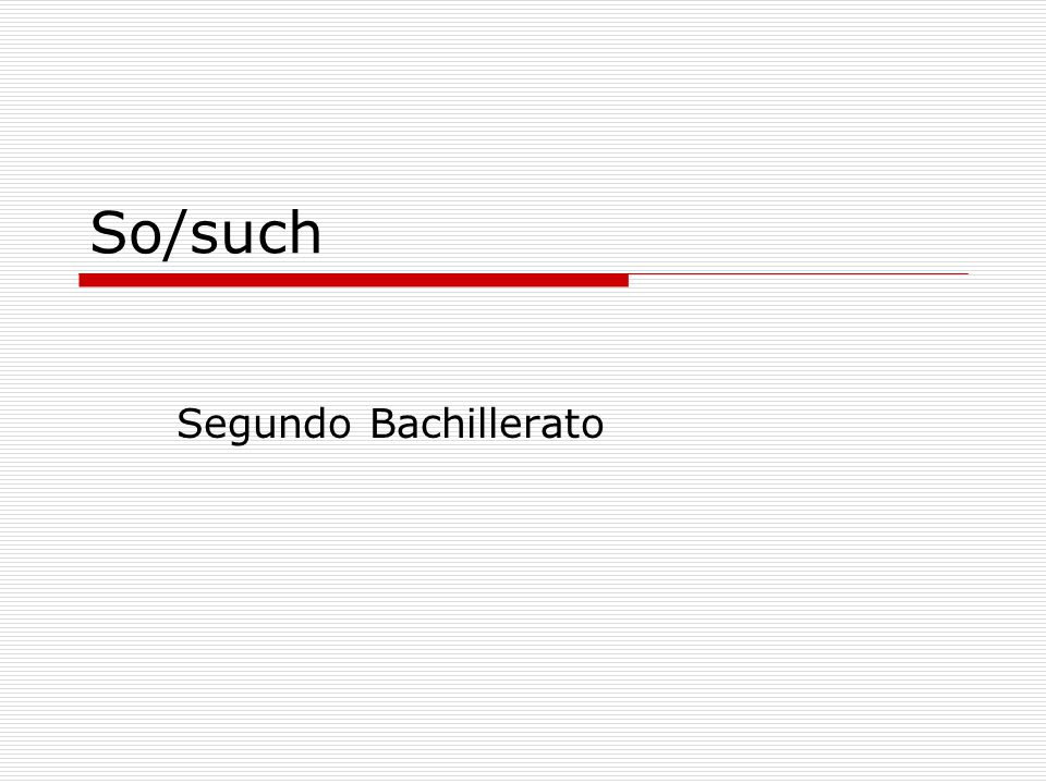 So/such Segundo Bachillerato
