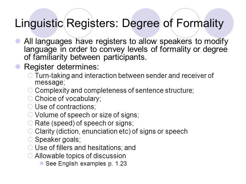 Linguistic Registers: Degree of Formality