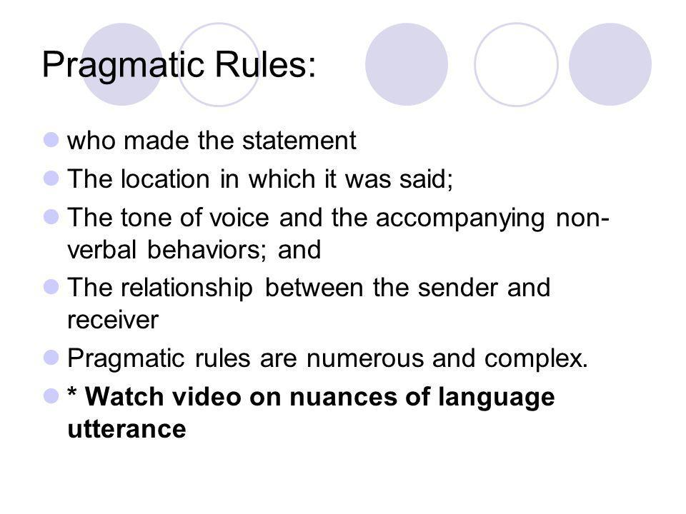Pragmatic Rules: who made the statement