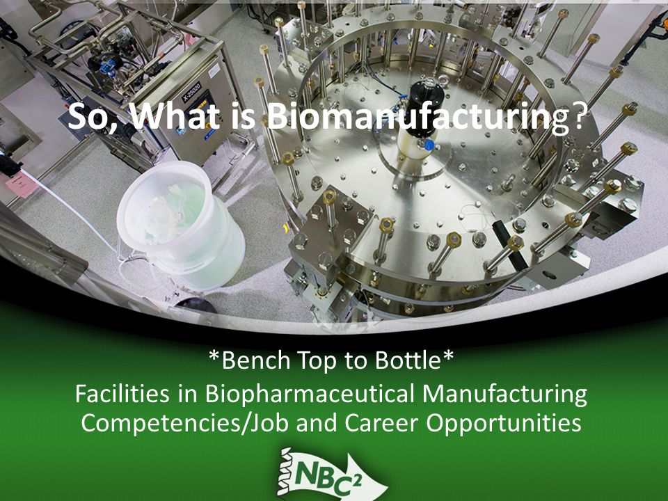 So, What is Biomanufacturing