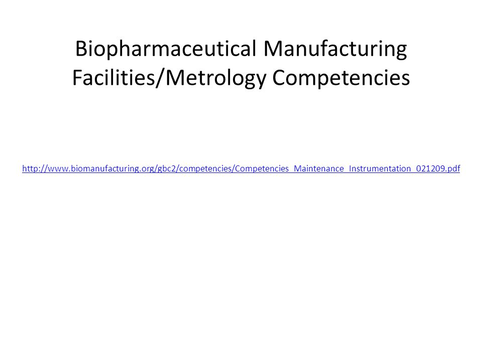 Biopharmaceutical Manufacturing Facilities/Metrology Competencies