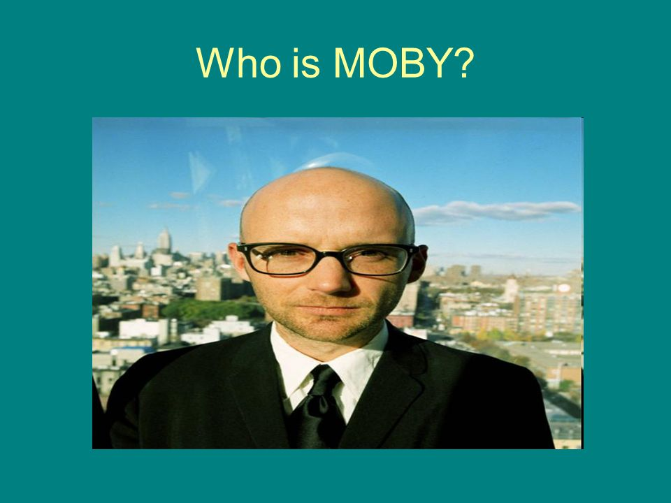Who is MOBY