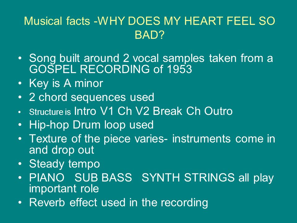 Musical facts -WHY DOES MY HEART FEEL SO BAD