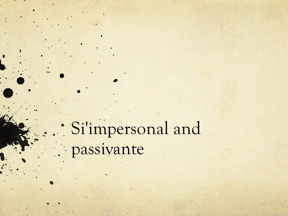 Si impersonal and passivante