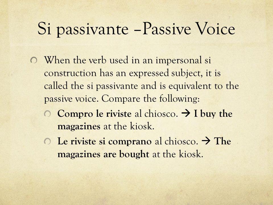 Si passivante –Passive Voice