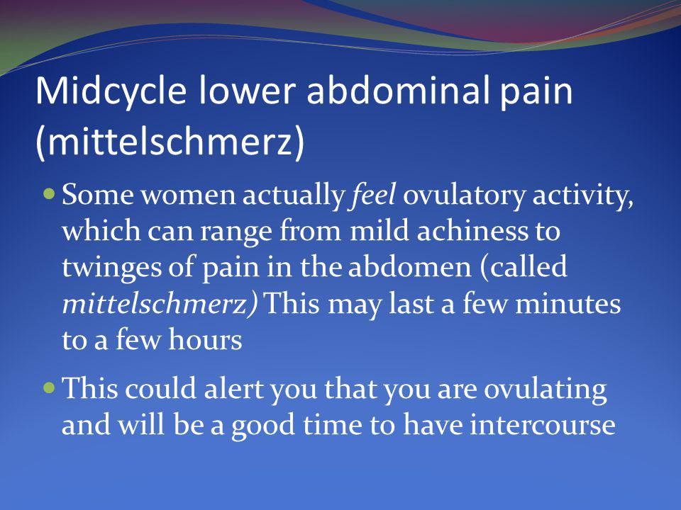 Midcycle lower abdominal pain (mittelschmerz)