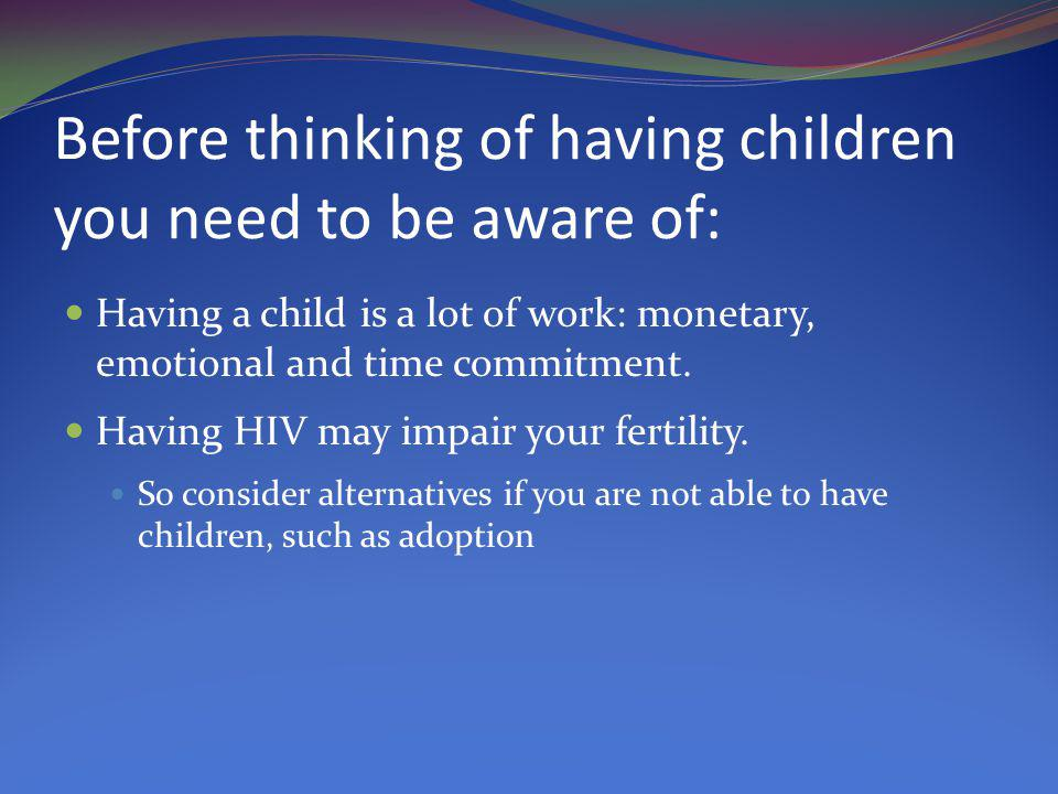 Before thinking of having children you need to be aware of: